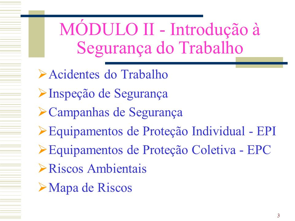 8ecd54fb742aa 3 MÓDULO II - Introdução à Segurança do Trabalho