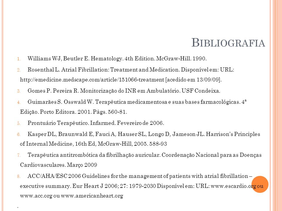 Bibliografia Williams WJ, Beutler E. Hematology. 4th Edition. McGraw-Hill. 1990.