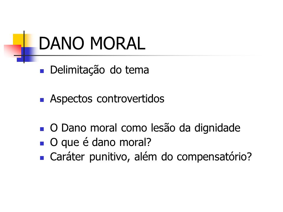 DANO MORAL Delimitação do tema Aspectos controvertidos