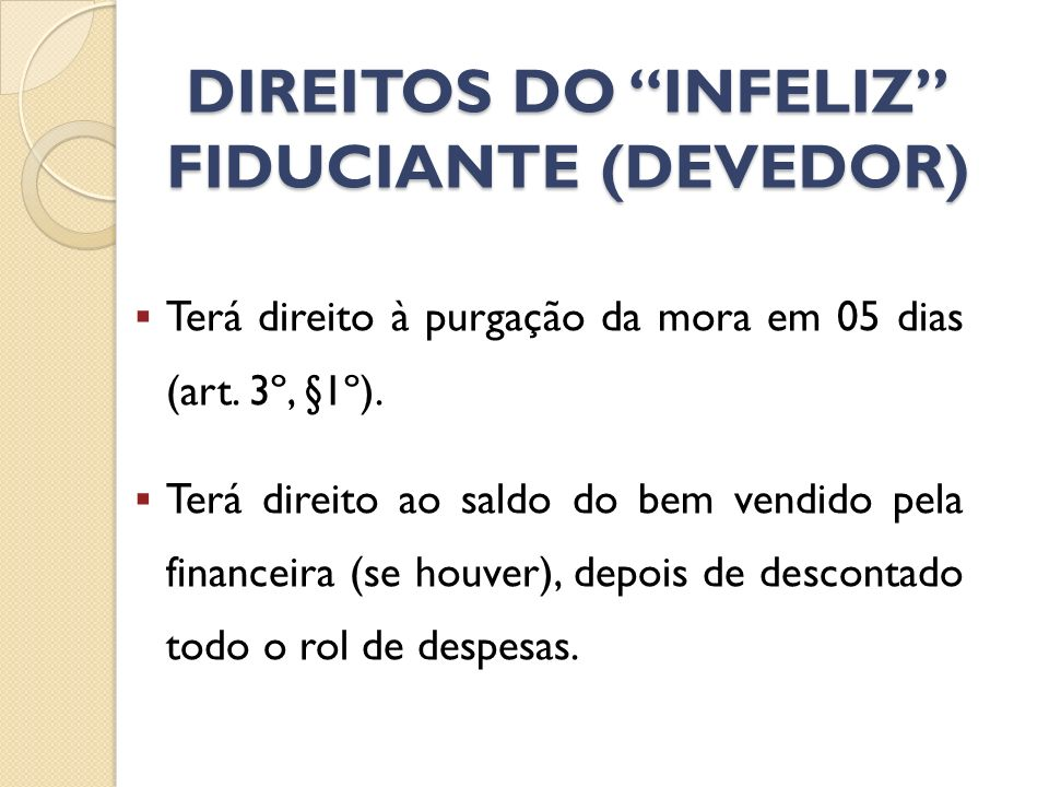 DIREITOS DO INFELIZ FIDUCIANTE (DEVEDOR)