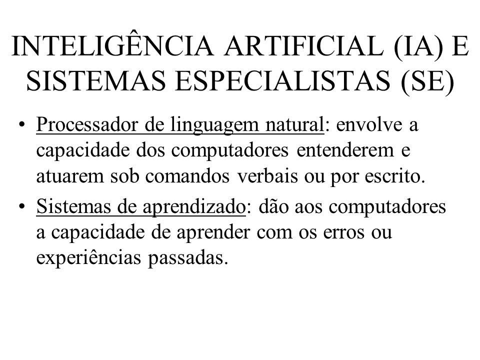 INTELIGÊNCIA ARTIFICIAL (IA) E SISTEMAS ESPECIALISTAS (SE)