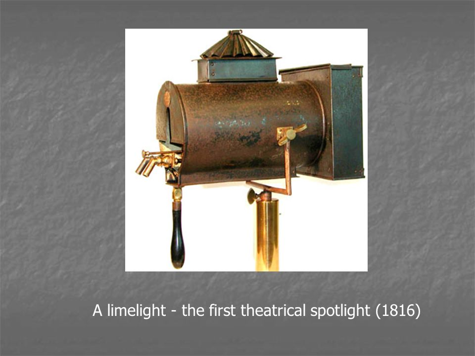 A limelight - the first theatrical spotlight (1816)