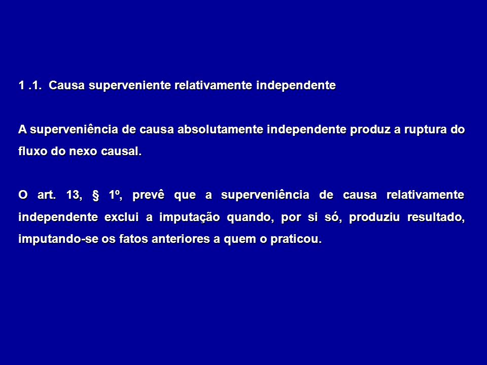 1 .1. Causa superveniente relativamente independente