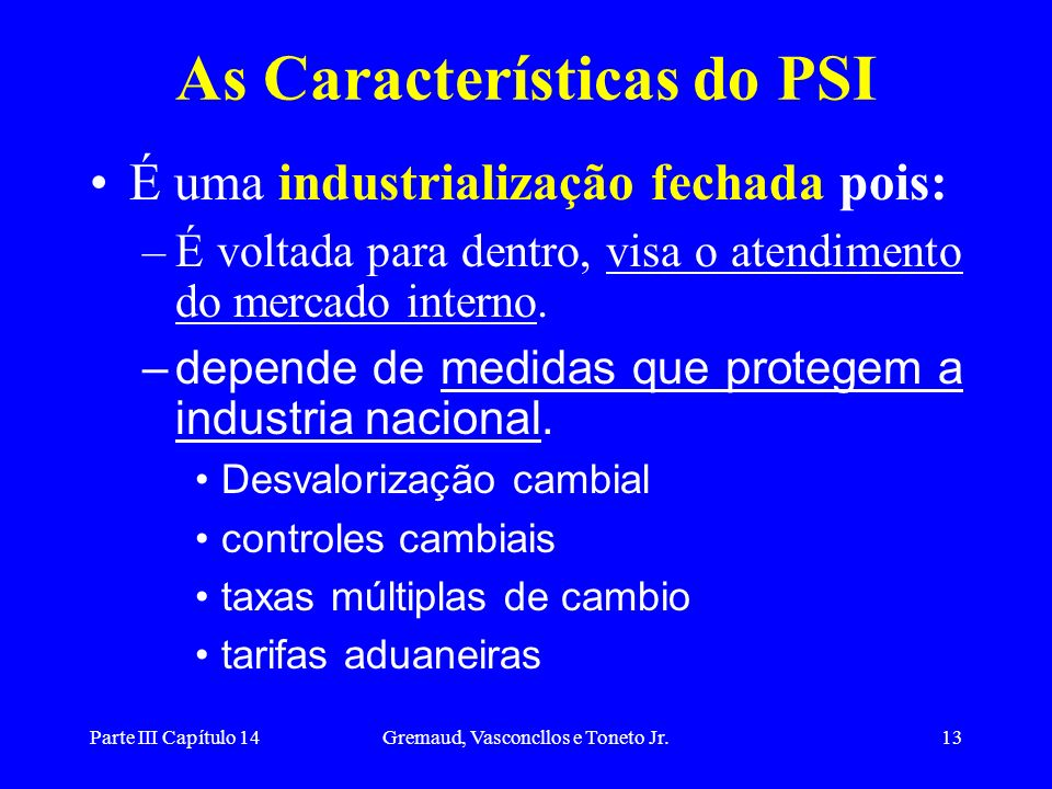 As Características do PSI