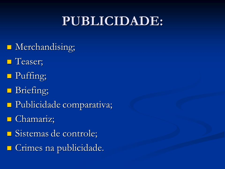 PUBLICIDADE: Merchandising; Teaser; Puffing; Briefing;