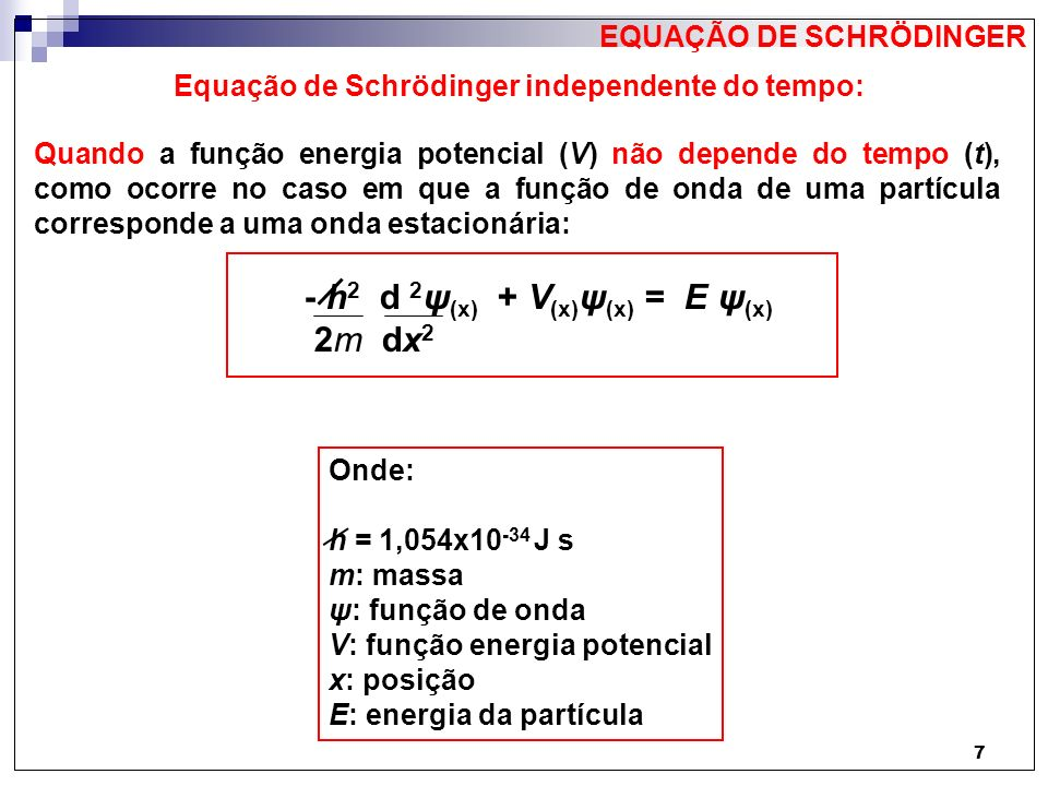Equação de Schrödinger independente do tempo: