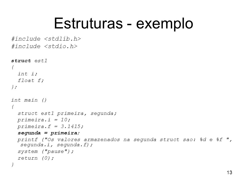 Estruturas - exemplo #include <stdlib.h>