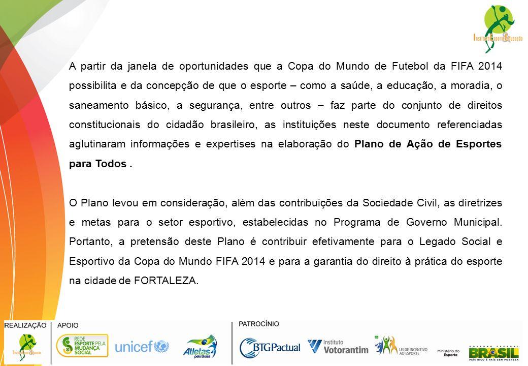 8192c3ffa 5 A partir da janela de oportunidades que a Copa do Mundo de Futebol da  FIFA 2014 possibilita e da concepção de que o esporte – como a saúde