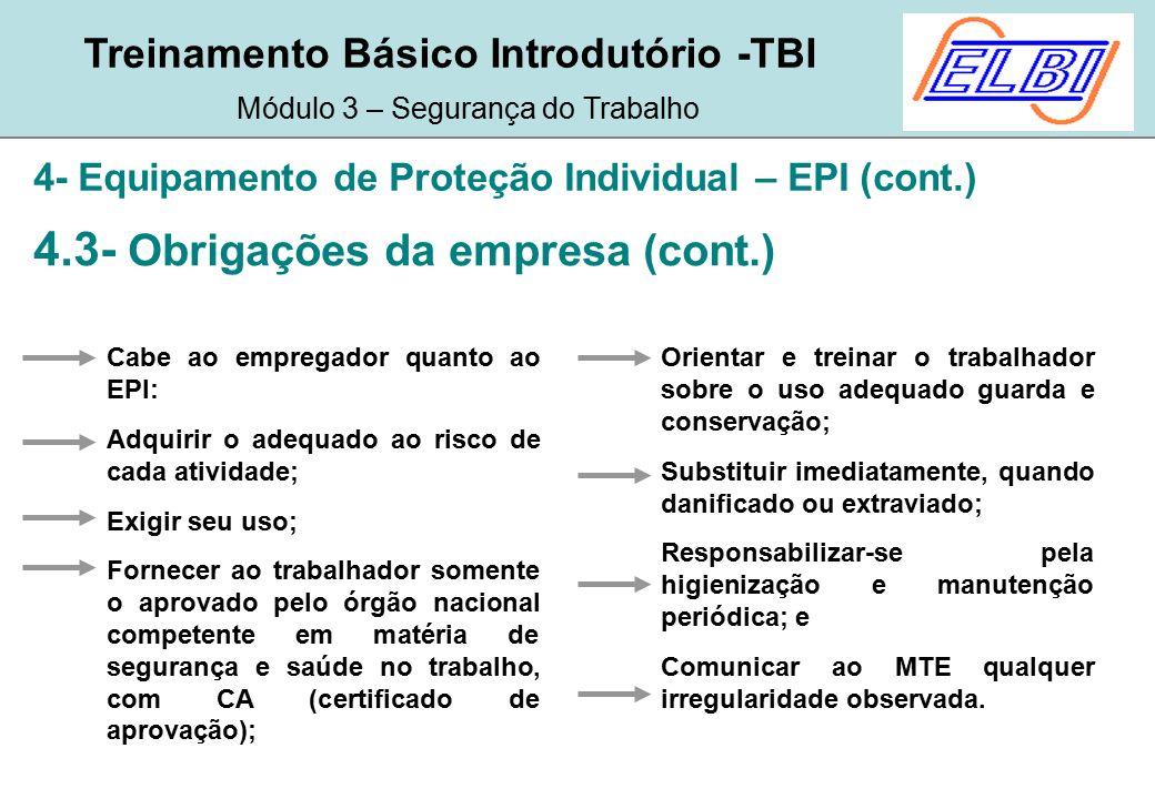 51a5a65186d6f 24 4.3- Obrigações da empresa (cont.) 4- Equipamento de Proteção Individual  – EPI ...