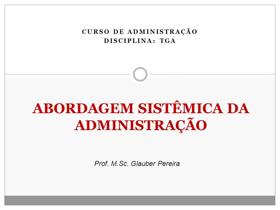 e2265f9773537 ABORDAGEM SISTÊMICA DA ADMINISTRAÇÃO - ppt carregar